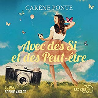 Avec des Si et des Peut-être                   De :                                                                                                                                 Carène Ponte                               Lu par :                                                                                                                                 Sophie Vaslot                      Durée : 6 h et 32 min     1 notation     Global 3,0