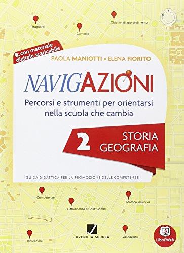 Navigazioni. Storia geografia. Per la 2ª classe elementare