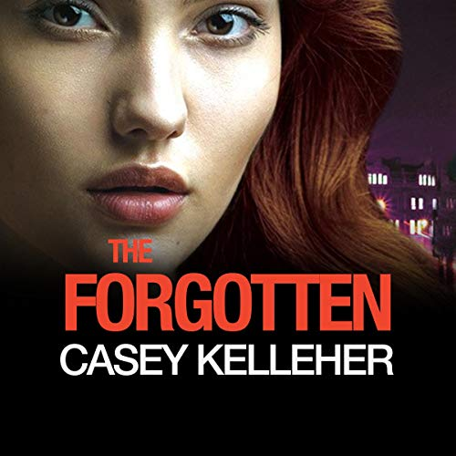 The Forgotten: An Absolutely Gripping, Gritty Thriller Novel cover art