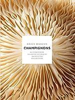Champignons - 65 champignons de Regis Marcon