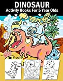 Dinosaur Activity Books For 5 Year Olds: 108 Pages Big Fun Childrens Activity, Dino Colouring Book, Colour By Numbers For Children, Join The Dots ... Maze Book, Copy The Picture, Gift For Boys!