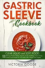 Gastric Sleeve Cookbook: 2 in 1 - CLEAR LIQUID and SOFT FOOD 100 delicious Protein Shake, Popsicle, Broth, Pudding, Cream Soup, Pureed Food recipes for first weeks post Bariatric Surgery. Stage 1 & 2