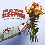 CrossYour Fingers by For All Those Sleeping (2010-08-24)