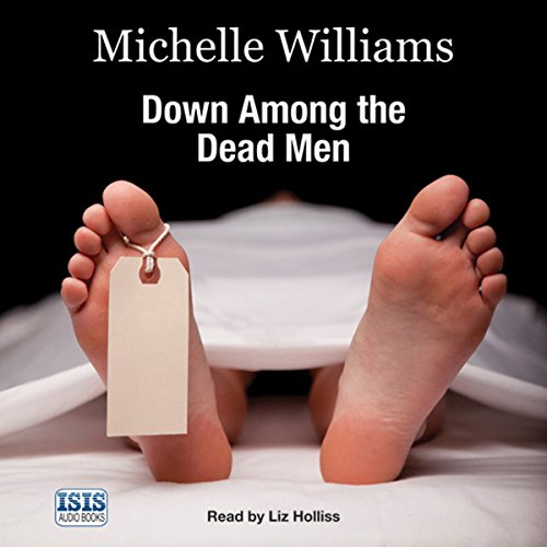 Down Among the Dead Men     A Year in the Life of a Mortuary Technician               By:                                                                                                                                 Michelle Williams,                                                                                        Keith McCarthy                               Narrated by:                                                                                                                                 Liz Holliss                      Length: 7 hrs and 20 mins     103 ratings     Overall 3.8