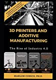 3D Printers and Additive Manufacturing: The rise of industry 4.0 - Marlon Wesley Machado Cunico
