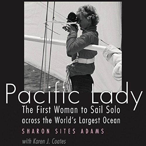 Pacific Lady: The First Woman to Sail Solo Across the World's Largest Ocean audiobook cover art
