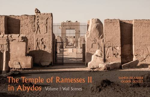 The Temple of Ramesses II in Abydos: Volume 1, Wall Scenes - Part 1, Exterior Walls and Courts & Part 2, Chapels and First Pylon (2 volumes)