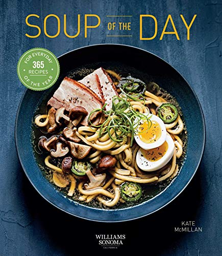 Soup of the Day (Healthy eating, Soup cookbook, Cozy cooking): 365 Recipes for Every Day of the Year (365 Days Series)