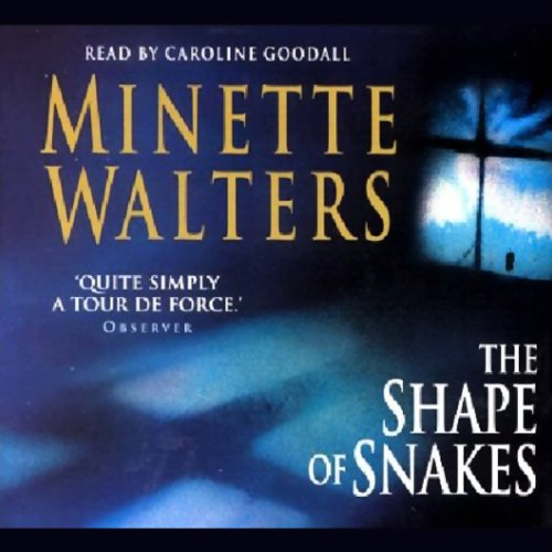The Shape of Snakes                   By:                                                                                                                                 Minette Walters                               Narrated by:                                                                                                                                 Caroline Goodall                      Length: 3 hrs and 38 mins     5 ratings     Overall 4.6