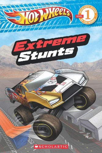Hot Wheels: Extreme Stunts (Scholastic Readers, Level 1: Hot Wheels)