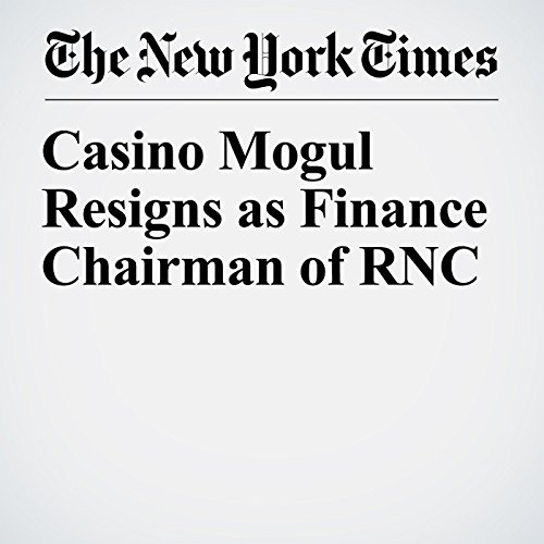 Casino Mogul Resigns as Finance Chairman of RNC copertina