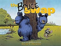 The Bruce Swap by [Ryan T. Higgins, Ryan Higgins]