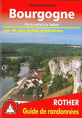 Bourgogne: De la Loire à la Saône. Les 50 plus belles randonnées (Rother Guide de randonnées)