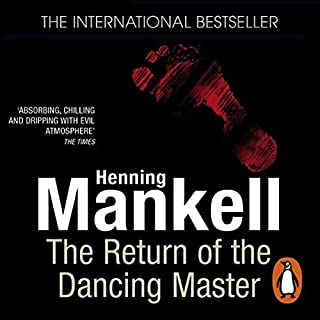 The Return of the Dancing Master                   By:                                                                                                                                 Henning Mankell                               Narrated by:                                                                                                                                 Sean Barrett                      Length: 14 hrs and 11 mins     10 ratings     Overall 3.9
