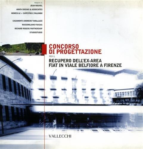Concorso di progettazione per il recupero dell'ex-area Fiat in viale Belfiore a Firenze