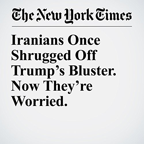 Iranians Once Shrugged Off Trump's Bluster. Now They're Worried. copertina