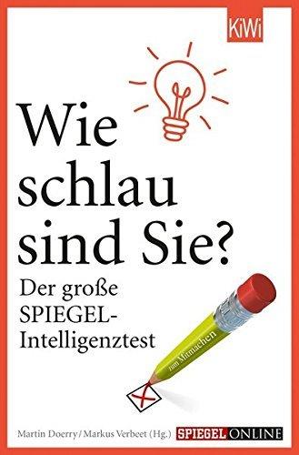 Wie schlau sind Sie?: Der große SPIEGEL-Intelligenztest (KiWi) by Markus Verbeet (2014-05-15)