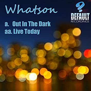 Out In The Dark / Live Today