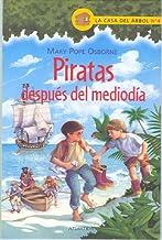 Piratas Despues De Mediodia / Pirates Past Noon (La casa del arbol / Magic Tree House) (Spanish Edition)