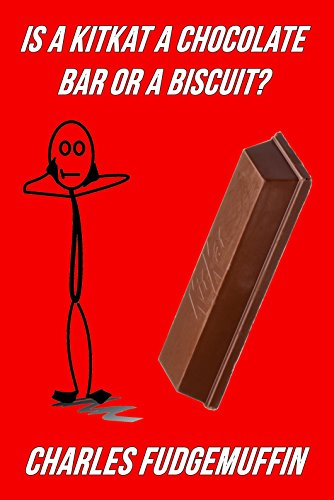 Is A Kitkat A Chocolate Bar Or A Biscuit? (English Edition)