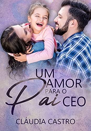Um amor para o pai CEO