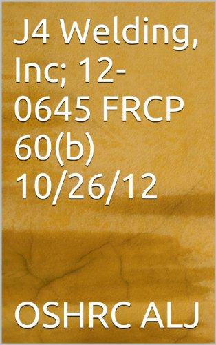 J4 Welding, Inc; 12-0645 FRCP 60(b) 10/26/12 (English Edition)