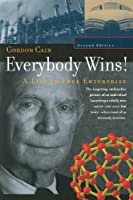 Everybody Wins: A Life in Free Enterprise (The Chemical Heritage Foundation Series in Innovation and Entrepreneurship)