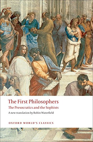Compare Textbook Prices for The First Philosophers: The Presocratics and Sophists Oxford World's Classics 1 Edition ISBN 9780199539093 by Waterfield, Robin