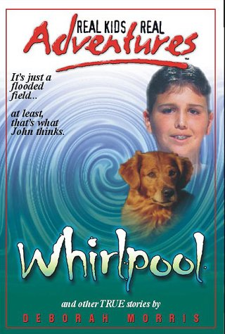 Whirlpool, Kidnapped, over the Edge (Real Kids Real Adventures, Band 2)