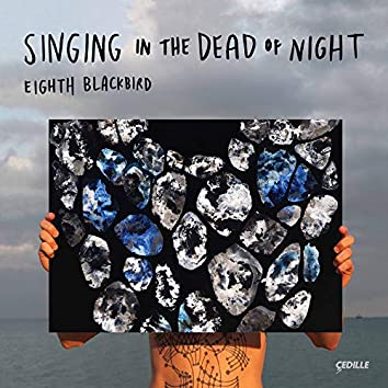 Singing in the Dead of Night