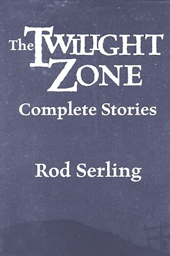 The Twilight Zone: Complete Stories