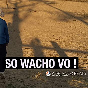 So Wacho Vo !