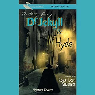 The Strange Case of Dr. Jekyll and Mr. Hyde (Dramatized) cover art