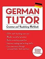 German Tutor: Grammar and Vocabulary Workbook (Learn German with Teach Yourself): Advanced beginner to upper intermediate course (Language Tutors)