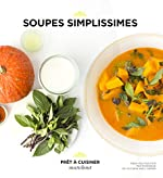 Soupes simplissimes d'Anna Helm Baxter