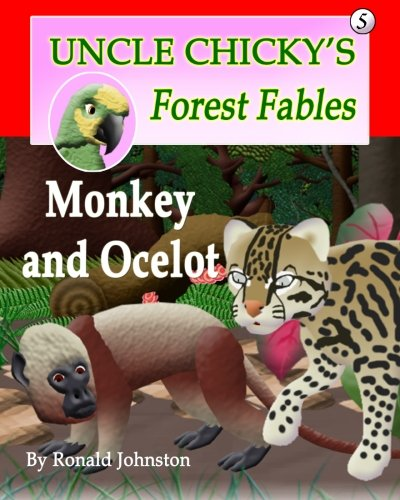 Monkey and Ocelot: Volume 5 (Uncle Chicky's Forest Fables)