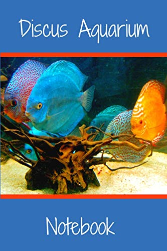 Discus Aquarium Notebook: Customized Discus Fish Keeper Maintenance Tracker For All Your Aquarium Needs. Great For Logging Water Testing, Water Changes, And Overall Fish Observations.