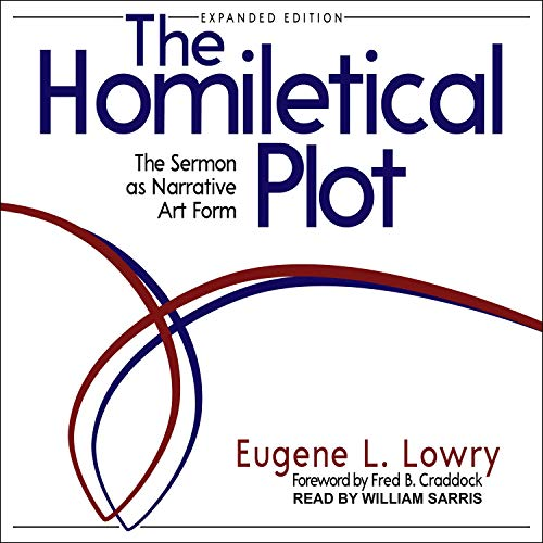The Homiletical Plot, Expanded Edition Audiobook By Eugene L. Lowry, Fred B. Craddock - foreword cover art