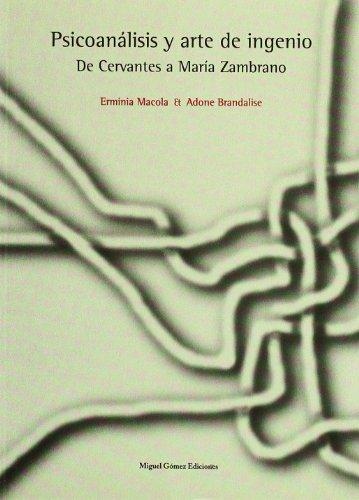 Psicoanálisis y arte de ingenio : de Cervantes a María Zambrano