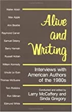 Alive and Writing: Interviews with American Authors of the 1980s