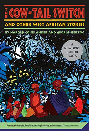 The Cow-Tail Switch: And Other West African Stories