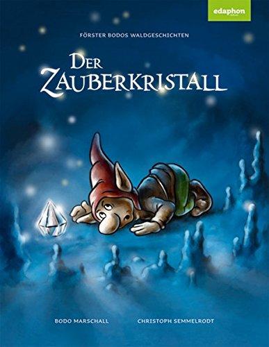 Förster Bodos Waldgeschichten - Der Zauberkristall