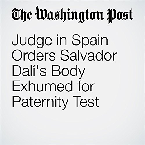 Judge in Spain Orders Salvador Dalí's Body Exhumed for Paternity Test copertina