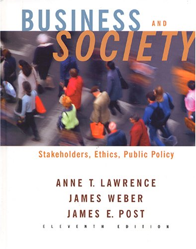Business and Society: Stakeholders, Ethics, Public Policy