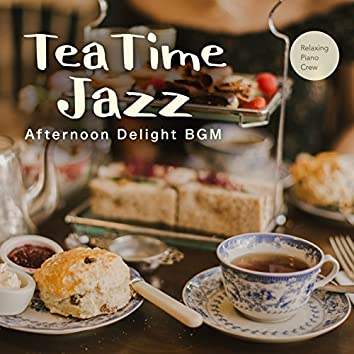 Tea Time Jazz - Afternoon Delight BGM