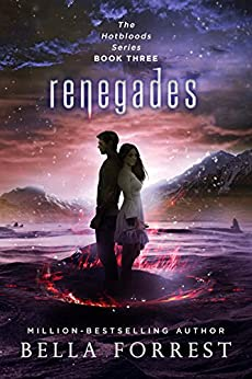 Hotbloods 3: Renegades by [Bella Forrest]