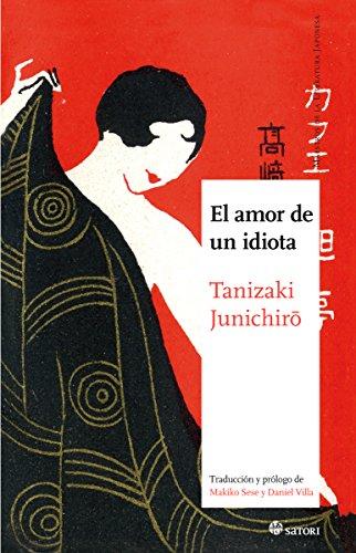 El amor de un idiota (MAESTROS DE LA LITERATURA JAPONESA)
