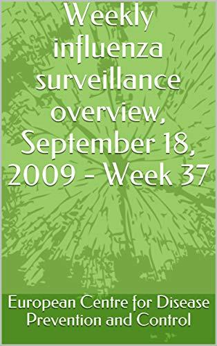Weekly influenza surveillance overview, September 18, 2009 - Week 37 (English Edition)