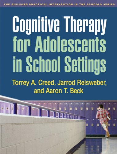 Cognitive Therapy for Adolescents in School Settings (The Guilford Practical Intervention in the Schools Series)
