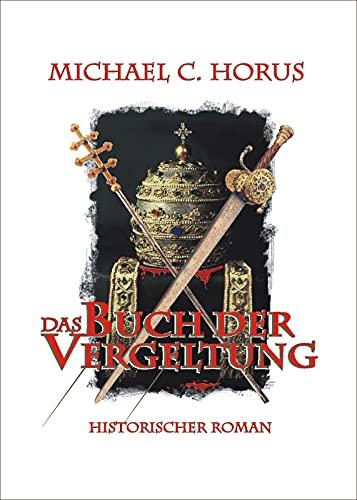 Das Buch der Vergeltung: Wie der Teufel Papst wurde